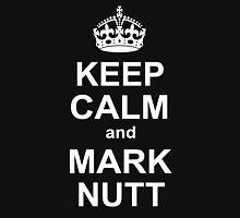Keep Calm and Mark Nutt Unisex T-Shirt