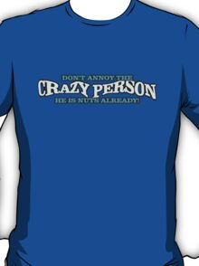 Crazy Person! T-Shirt