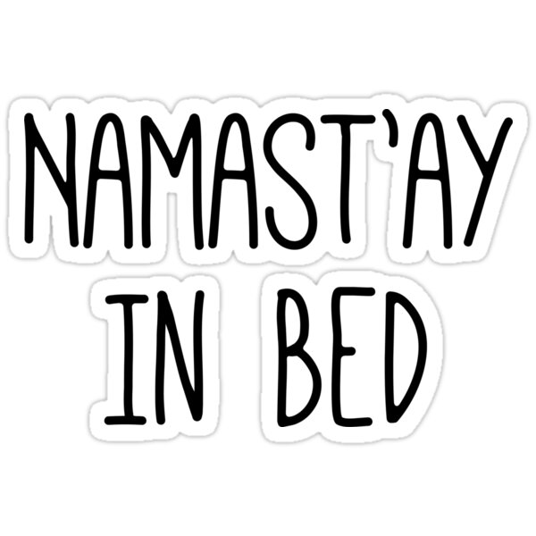 namast 39 ay in bed stickers by megandesigns redbubble. Black Bedroom Furniture Sets. Home Design Ideas