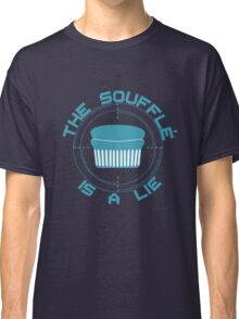 The Soufflé is a Lie Classic T-Shirt