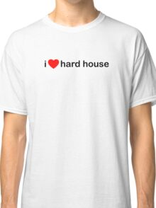 I Love Hard House Music Classic T-Shirt