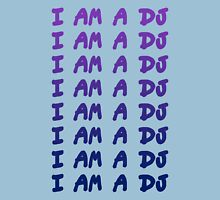 I Am A DJ Unisex T-Shirt