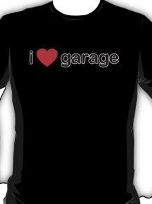 I Love Garage T-Shirt
