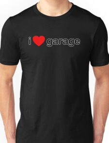 I Love Garage Unisex T-Shirt