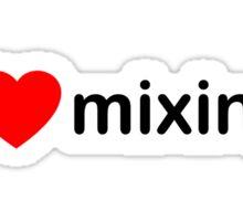 I Love Mixing Sticker