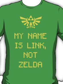 My Name is Link, Not Zelda T-Shirt