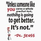 Dr.Seuss Unless Quote Shirt by camNfamILY
