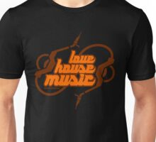 Love House Music Unisex T-Shirt