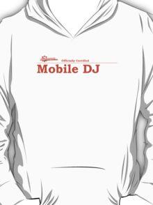 Mobile DJ Certified T-Shirt