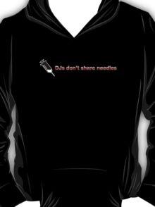 DJs Don't Share Needles T-Shirt