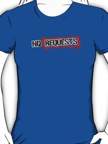 No Requests Stamp T-Shirt