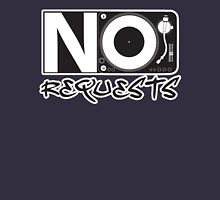 No Requests Turntable Unisex T-Shirt