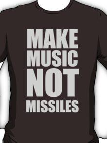 Make Music Not Missiles T-Shirt