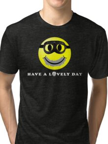 Have a Lovely Day Tri-blend T-Shirt