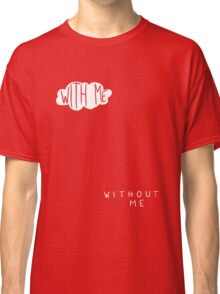 KNIGHT AND DAY – With me / without me Classic T-Shirt
