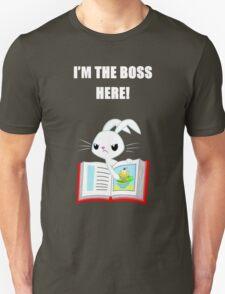 I'M THE BOSS HERE! T-Shirt
