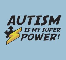 Autism Is My Super Power by BrightDesign