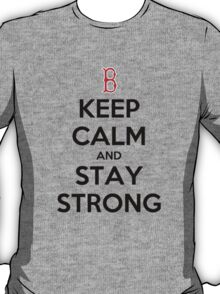 Keep Calm and Stay Strong T-Shirt