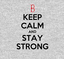 Keep Calm and Stay Strong Unisex T-Shirt