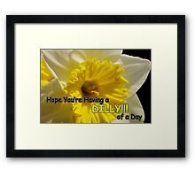 daffy dilly of a day Framed Print
