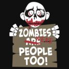 Zombies Were People Too by keicker