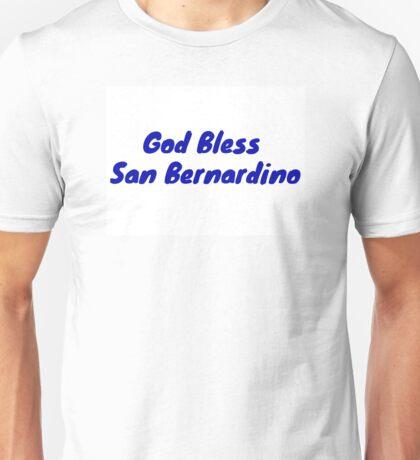God Bless San Bernardino Unisex T-Shirt