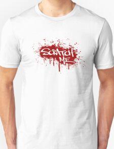 Scratch Me Unisex T-Shirt