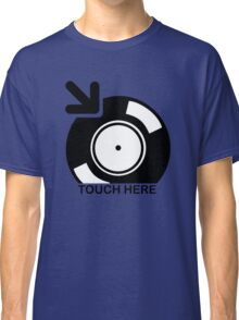 Vinyl Touch Here Classic T-Shirt