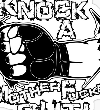 Knock a Motherfucker Out Sticker