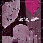 Thanks, mom by Dulcina