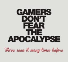 Gamers don't fear the Apocalypse... (black) by KRDesign