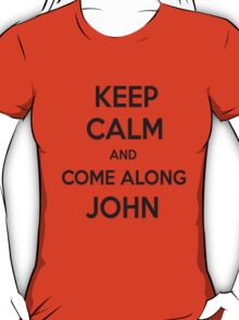 Come along, John T-Shirt
