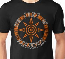 The Fire Of Courage Unisex T-Shirt