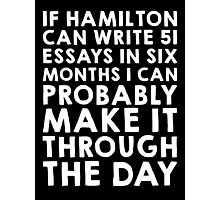 If Hamilton can do it, I can (white font) Photographic Print