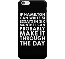 If Hamilton can do it, I can (white font) iPhone Case/Skin