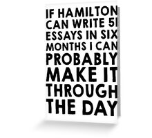 If Hamilton can do it, I can Greeting Card
