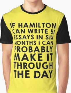 If Hamilton can do it, I can Graphic T-Shirt