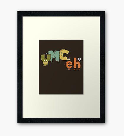 YMC eh? Framed Print