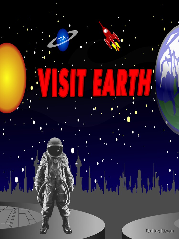 Visit Earth Spaceman  by Tia Knight