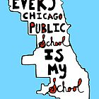 EVERY CHICAGO PUBLIC SCHOOL IS MY SCHOOL by Ellen Gradman