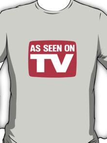 As seen on TV T-Shirt