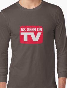 As seen on TV Long Sleeve T-Shirt