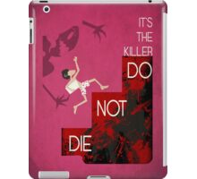 It's the Killer, Do not Die iPad Case/Skin