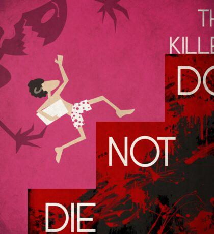 It's the Killer, Do not Die Sticker
