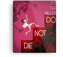 It's the Killer, Do not Die Metal Print