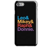 Leo&Mikey&Raph&Donnie. iPhone Case/Skin