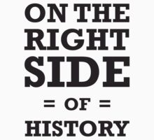 On the Right Side of History - T-Shirts, Hoodies & Kids Kids Tee
