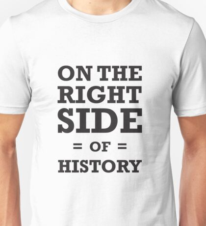 On the Right Side of History - T-Shirts, Hoodies & Kids Unisex T-Shirt