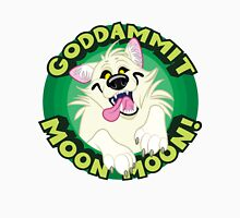 Goddammit Moon Moon! Unisex T-Shirt