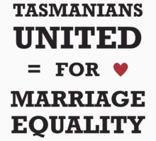 Tasmanians United for Marriage Equality - T-Shirts, Hoodies & Kids by Australian Marriage Equality